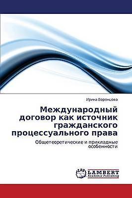 Mezhdunarodnyy Dogovor Kak Istochnik Grazhdanskogo Prougesessualnogo Prava by Vorntsova Irina