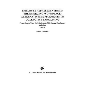 Arbeitnehmervertretung in der aufstrebenden Arbeitsplatz AlternativesSupplements auf Kollektivverhandlungen durch Estreicher & Samuel