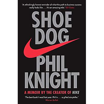 Sapato cachorro - um livro de memórias pelo criador da NIKE por Phil Knight - 9781471146