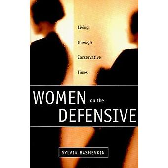 Women on the Defensive - Living Through Conservative Times (2nd) by Sy