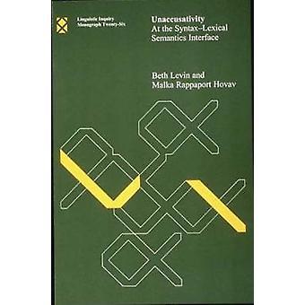 Unaccusativity - en la interfaz semántica sintaxis léxica por Beth Lev