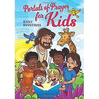 Portals of Prayer for Kids - 365 Daily Devotions by Concordia Publishi