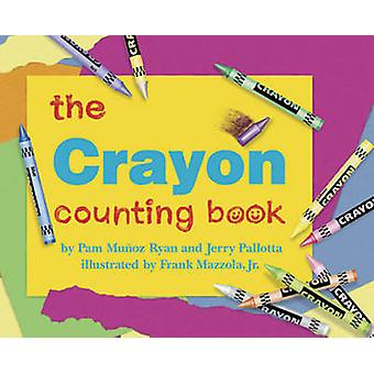 The Crayon Counting Book by Pam Munoz Ryan - Jerry Pallotta - Frank M