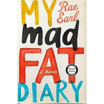 My Mad Fat Diary - A Memoir by Rae Earl - 9781250116499 Book