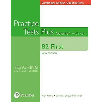 Cambridge English - First Practice Tests Plus with key by Nick Kenny -