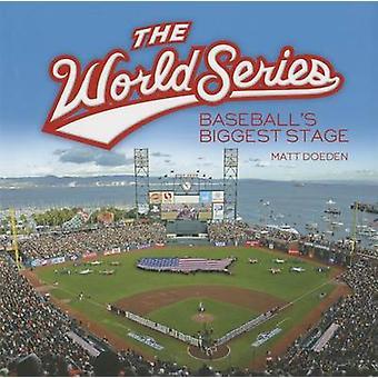 The World Series - Baseball's Biggest Stage by Matt Doeden - 978146771