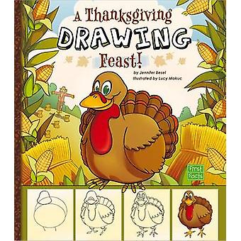 A Thanksgiving Drawing Feast! by Jennifer M Besel - Lucy Makuc - 9781