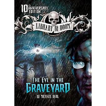 The Eye in the Graveyard - 10th Anniversary Edition by Michael Dahl -