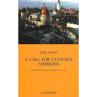 Call for Cultural Symbiosis by Juri Talvet - 9781550712261 Book