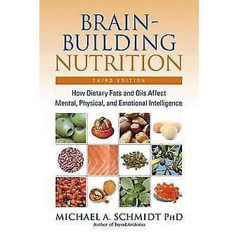 Brain-Building Nutrition - How Dietry Fats and Oils Affect Mental - Ph