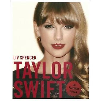 Taylor Swift - The Platinum Edition (2nd) by Liv Spencer - 97817704115