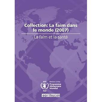 La Faim et ta Sant? - Collection - La Faim Dans te Monde (2007) by Worl