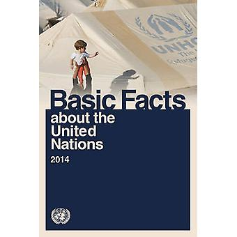 Basic Facts About the United Nations - 2014 by United Nations - Departm