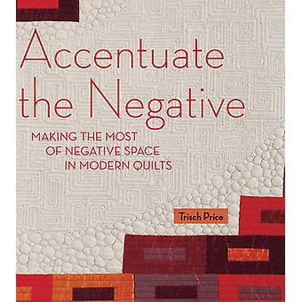 Accentuate the Negative - Making the Most of Negative Space in Modern