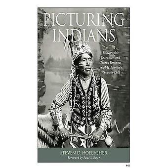 Picturing indians: fotografiska möten och turist fantasier i hh. Bennett ' s Wisconsin Dells (studier i amerikansk tanke och kultur)