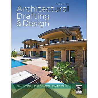 Architectural Drafting Design by Madsen David Jefferis Alan