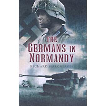 The Germans in Normandy (Hardcover) by Hargreaves Richard