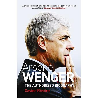 Arsène Wenger: The Biography (Paperback) by Rivoire Xavier