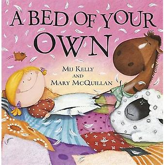 A Bed of Your Own by Mij Kelly - Mary McQuillan - 9780340999288 Book