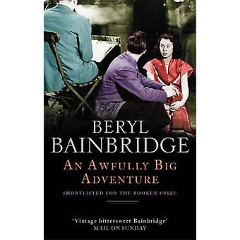 An Awfully Big Adventure by Beryl Bainbridge - 9780349116150 Book
