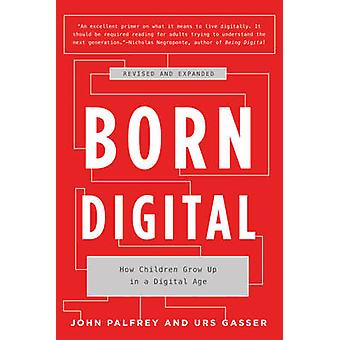Born Digital - How Children Grow Up in a Digital Age (Revised edition)