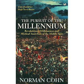 The Pursuit of the Millennium - Revolutionary Millenarians and Mystica