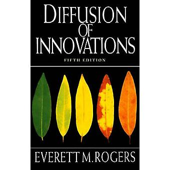 Diffusion of Innovations (5th Revised edition) by Everett M. Rogers -