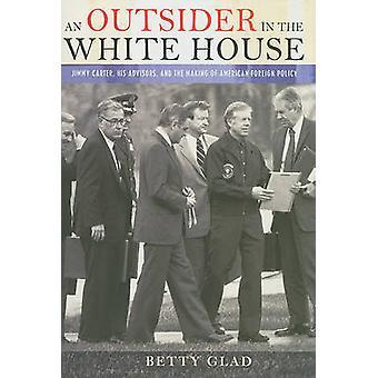 Ein Außenseiter im Weißen Haus - Jimmy Carter - seine Berater - und die