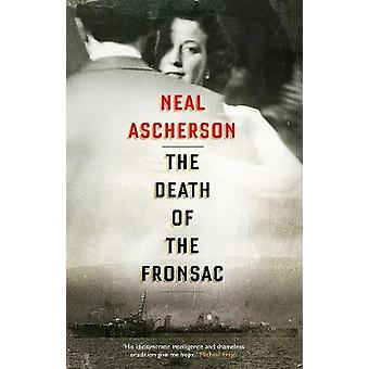 The Death of the Fronsac - A Novel by Neal Ascherson - 9781786694379 B