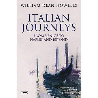Viajes italianos - de Venecia a Nápoles y más allá de William Dean Ho
