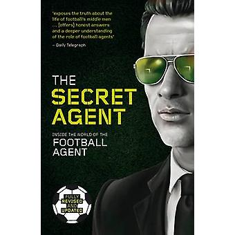 The Secret Agent - Fully Revised and Updated Edition of the Secret Age