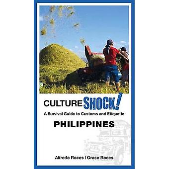 Cultureshock! Philippines - 2017 by Alfredo Roces - Grace Roces - 9789