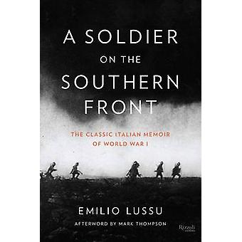A Soldier on the Southern Front - The Classic Italian Memoir of World