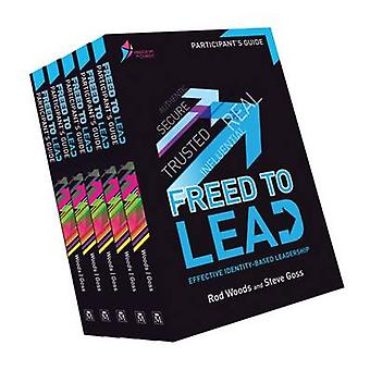 Freed to Lead - Effective Identity-Based Leadership by Rod Woods - Ste