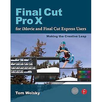Final Cut Pro X für iMovie und Final Cut Express Anwender - machen die Cr