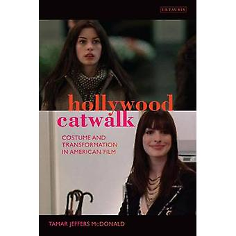 Hollywood Catwalk - Exploring Costume and Transformation in American F