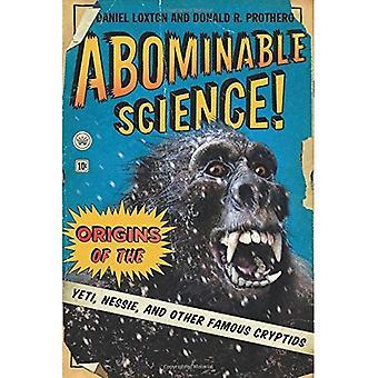Avskyvärda vetenskap!: beskärningarna av Yeti, Nessie och andra berömda Cryptids