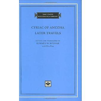 Gohi van Ancona: Later reizen (The I Tatti Renaissance bibliotheek)