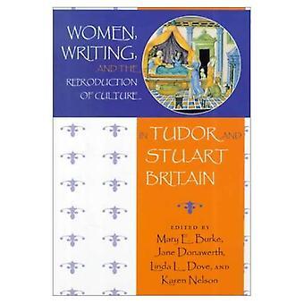 Frauen, schreiben und die Reproduktion der Kultur in Tudor und Stuart Großbritannien