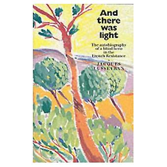 And There Was Light: The Autobiography of a Blind Hero in the French Resistance (Floris classics)