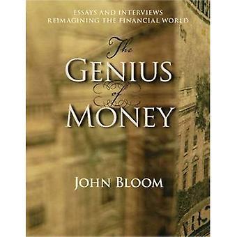 Le génie de l'argent: essais et entretiens réinvente le monde de la finance