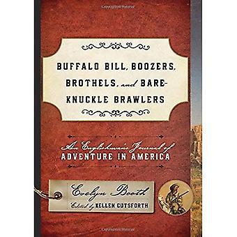 Buffalo Bill, Boozers, bordeller och knoge Brawlers: engelsmans tidning äventyr i Amerika