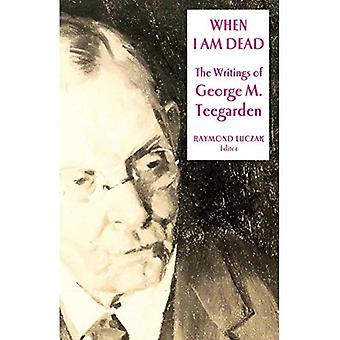 When I am Dead: The Writings of George M. Teegarden (Gallaudet Classics in Deaf Studies)