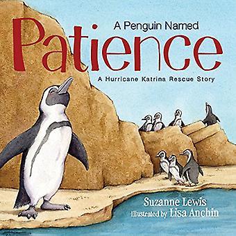 Een pinguïn genaamd geduld: Een orkaan Katrina Rescue verhaal