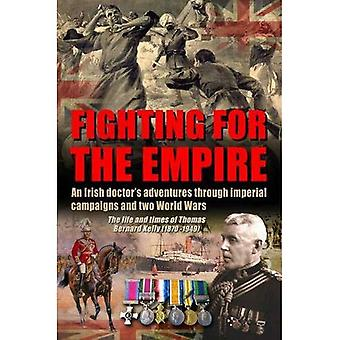 Fighting for the Empire - An Irish Doctor's Adventures Through Imperial Campaigns and Two World Wars