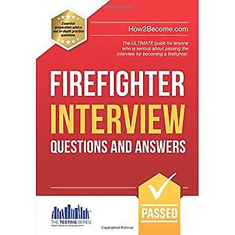 Firefighter Interview Questions And Answers: 1 (Testing Series)