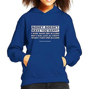 Money Doesnt Make You Happy Arnold Schwarzenegger Quote Kid's Hooded Sweatshirt