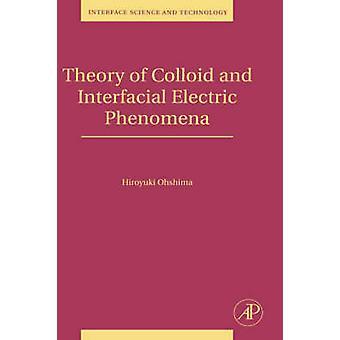 Teorin av kolloid och ozonmätare elektrisk Phoenomena av Ohshima & Hiroyuki