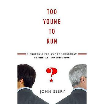 Jovem demais para executar uma proposta de alteração da idade para a Constituição dos EUA por Seery & John