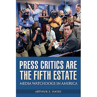 Stampa critici sono i Fifth Estate Media cani da guardia in America da Hayes & Arthur